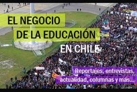 El Negocio de la Educación en Chile