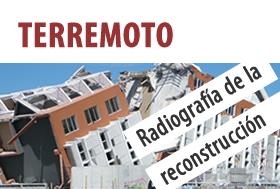 Terremoto: Radiografía de la reconstrucción