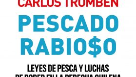 """""""Pescado rabioso: leyes de pesca y luchas de poder en la derecha chilena"""""""