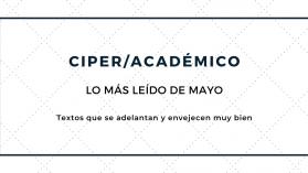 Los 15 artículos de CIPER/Académico más leídos de Mayo