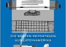 Los mejores reportajes de investigación latinoamericanos traducidos al alemán