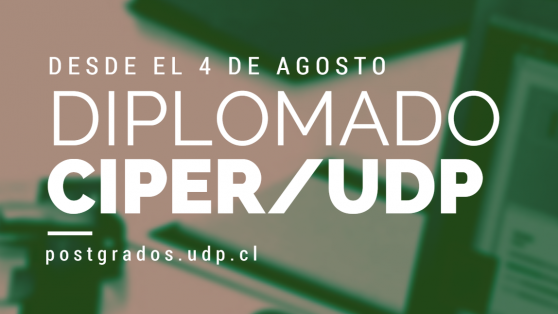 Abiertas las inscripciones para Diplomado CIPER-UDP de Periodismo de Investigación