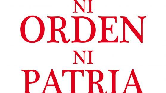 """Ni orden ni patria"""