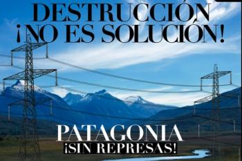 """Campaña """"Patagonia sin represas"""""""