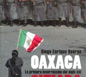 Oaxaca Sitiada, La Primera Insurrección del Siglo XXI